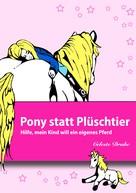 Celeste Drake: Pony statt Plüschtier