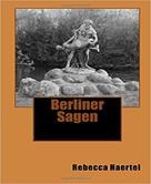Rebecca Haertel: Berliner Sagen