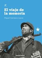 Miguel Carrasco Leyva: El viaje de la memoria