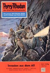 """Perry Rhodan 7: Invasion aus dem All - Perry Rhodan-Zyklus """"Die Dritte Macht"""""""