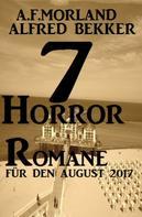 Alfred Bekker: 7 Horror-Romane für den August 2017