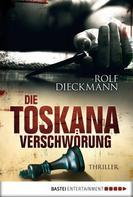 Rolf Dieckmann: Die Toskana-Verschwörung ★★★★