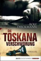 Die Toskana-Verschwörung - Thriller