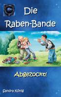 Sandra König: Die Raben-Bande