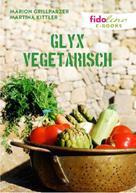 Marion Grillparzer: GLYX Vegetarisch ★★★
