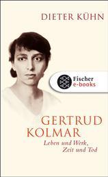 Gertrud Kolmar - Leben und Werk, Zeit und Tod