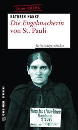 Die Engelmacherin von St. Pauli - Kriminalgeschichte um Elisabeth Wiese