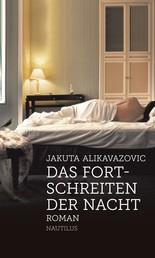 Das Fortschreiten der Nacht - Roman
