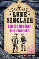 Luke Sinclair: Ein Schießer für Juanita ★★★