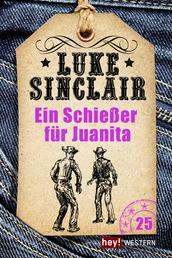 Ein Schießer für Juanita - Luke Sinclair Western, Band 25
