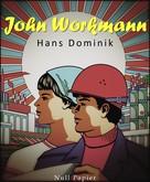 Hans Dominik: John Workman ★★★★