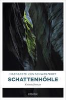 Margarete von Schwarzkopf: Schattenhöhle ★★★★
