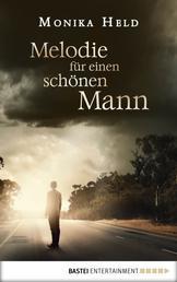 Melodie für einen schönen Mann - Roman