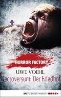 Uwe Voehl: Horror Factory - Necroversum: Der Friedhof ★★★