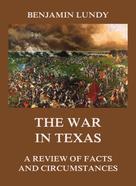 Benjamin Lundy: The War in Texas