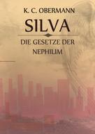 K. C. Obermann: Silva - Die Gesetze der Nephilim
