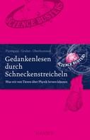 Werner Gruber: Gedankenlesen durch Schneckenstreicheln ★★★★