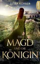 Die Magd und die Königin - Historischer Roman .