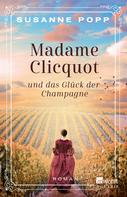 Susanne Popp: Madame Clicquot und das Glück der Champagne ★★★★★