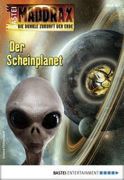 Maddrax 497 - Science-Fiction-Serie - Der Scheinplanet