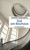 Susanne Kronenberg: Tod am Bauhaus ★★★★
