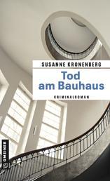 Tod am Bauhaus - Norma Tanns achter Fall