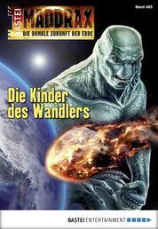 Maddrax - Folge 465 - Die Kinder des Wandlers