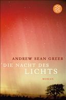Andrew Sean Greer: Die Nacht des Lichts
