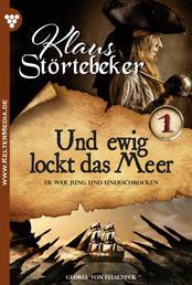 Klaus Störtebeker 1 – Abenteuerroman - Und ewig lockt das Meer …