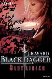 Blutlinien - Black Dagger 11 - Roman -