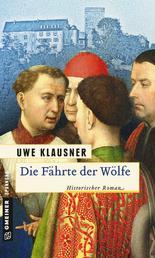 Die Fährte der Wölfe - Historischer Roman