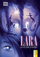 Kitty Kino: Lara und die Insider