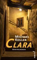 Michael Koller: Clara. Österreich Krimi ★★★★★