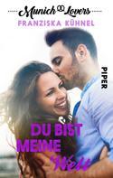 Franziska Kühnel: Munich Lovers - Du bist meine Welt ★★★★