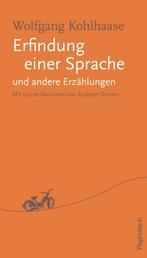 Erfindung einer Sprache und andere Erzählungen - Mit einem Nachwort von Andreas Dreesen
