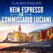 Kein Espresso für Commissario Luciani (Commissario Luciani ermittelt, Band 1)