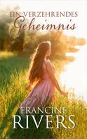 Francine Rivers: Ein verzehrendes Geheimnis ★★★★