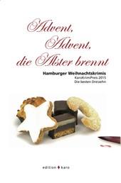 Advent, Advent, die Alster brennt - Hamburger Weihnachtskrimis