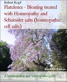 Robert Kopf: Flatulence - Bloating treated with Homeopathy and Schuessler salts (homeopathic cell salts)