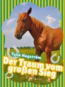 Tulla Hagström: Der Traum vom großen Sieg