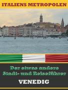 A.D. Astinus: VENEDIG - Der etwas andere Stadt- und Reiseführer ★★
