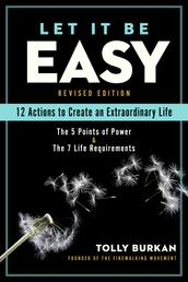 Let It Be Easy - 12 Actions to Create an Extraordinary Life