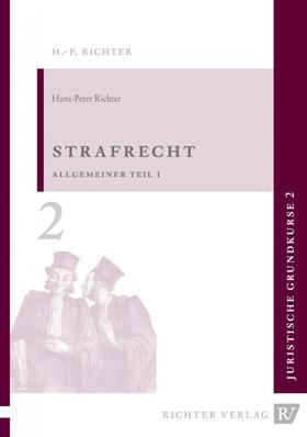 Juristische Grundkurse - Strafrecht - Allgemeiner Teil