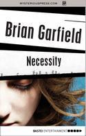 Brian Garfield: Necessity