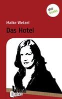 Maike Wetzel: Das Hotel - Literatur-Quickie