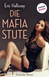 Die Mafia-Stute - oder: Ein Job mit Hindernissen - Erotischer Roman