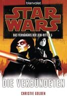 Christie Golden: Star Wars. Das Verhängnis der Jedi-Ritter 5. Die Verbündeten ★★★★★