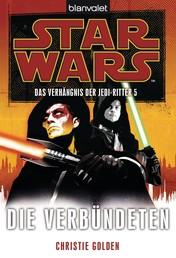 Star Wars. Das Verhängnis der Jedi-Ritter 5. Die Verbündeten