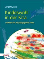 Kindeswohl in der Kita - Leitfaden für die pädagogische Praxis