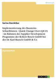 Implementierung des Bausteins Schnellrüsten - Quick Change Over (QCO) - im Rahmen des Supplier Development Programms der Robert Bosch GmbH bei der Dr. Karl Bausch GmbH & Co.